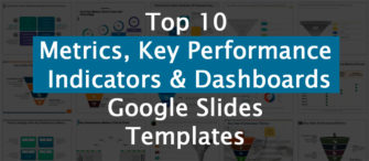 Top 10 Metrics, Key Performance Indicators, and Dashboards Google Slides Templates For Business