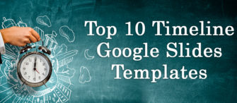 Top 10 Timeline Google Slides Templates To Organize And Prioritize