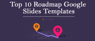 Top 10 Roadmap Google Slides Templates for Anticipating Your Future Success