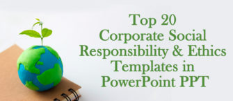 Top 20 Corporate Social Responsibility and Ethics Templates in PowerPoint PPT!!