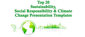 Top 20 Sustainability, Social Responsibility and Climate Change Presentation Templates for Business and Environment Presentations!!