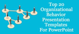 Top 20 Organizational Behavior Presentation Templates for PowerPoint!!