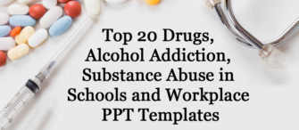 Drugs, Alcohol Addiction, Substance Abuse In Schools and Workplaces PPT Templates
