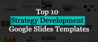 Take Your Business To The Next Level With Our Top 10 Strategy Development Google Slides Templates!!