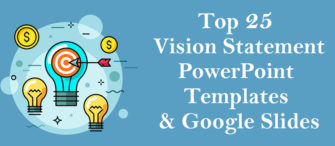 Encapsulate Your Business Plans With Our Top 25 Vision Statement PowerPoint Templates and Google Slides!!