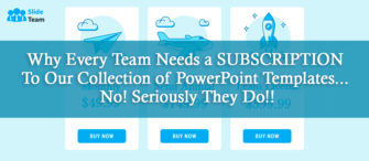 Why every team needs a subscription to our collection of PowerPoint templates... No! Seriously they do!!