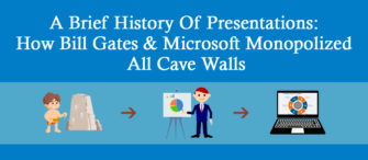 A brief history of presentations: How Bill Gates and Microsoft monopolized all cave walls
