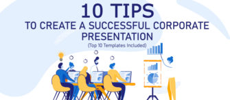 10 Tips To Create a Successful Corporate Presentation (Top 10 Templates Included)