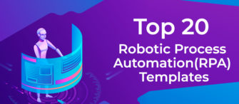 Top 20 Robotic Process Automation (RPA) Templates To Automate Your Business Tasks Efficiently!!