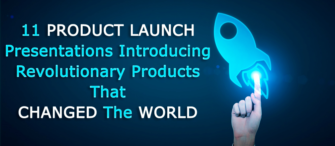 11 product launch presentations introducing revolutionary products that changed the world