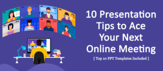 10 Presentation Tips to Ace Your Next Online Meeting [Top 10 PPT Templates Included]