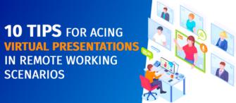 10 tips for acing virtual presentations in remote working scenarios