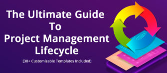The Ultimate Guide to Project Management Lifecycle - 30+ Customizable Templates Included