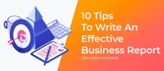 10 Tips to Write an Effective Business Report [Templates Included]