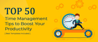 Top 50 Time Management Templates to Boost Your Productivity (Best Tips Included)