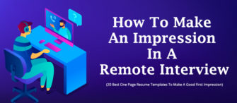 How To Make An Impression In A Remote Interview-(20 Best One Page Resume Templates To Make A Good First Impression)