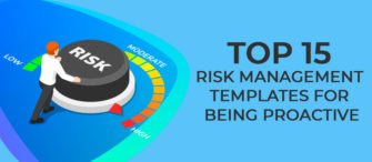 Top 15 Risk Management Templates For Being Proactive