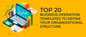 Top 20 Business Operation Templates To Define Your Organizational Structure