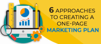 6 Approaches to Creating a One-Page Marketing Plan That Will Bring More Customers to Your Business