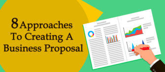 8 Approaches to Creating a Business Proposal For a Stellar Close Rate