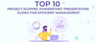Top 10 Project Scoping PowerPoint Presentation Slides For Efficient Management