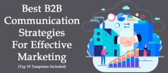 Top-Notch B2B Communication Strategies For Marketing Like a Pro (Top 10 Templates Included)