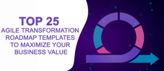 Top 25 Agile Transformation Roadmap Templates To Maximize Your Business Value