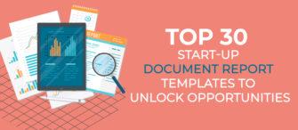 Top 30 Start-Up Document Report Templates to Unlock Opportunities