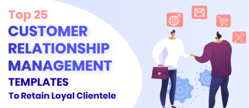 Top 25 Customer Relationship Management Templates to Retain Loyal Clientele
