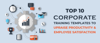 Top 10 Corporate Training Templates to Upraise Productivity and Employee Satisfaction