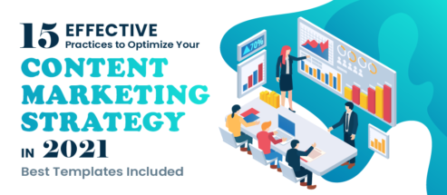 15 Effective Practices to Optimize Your Content Marketing Strategy in 2021 - Best Templates Included