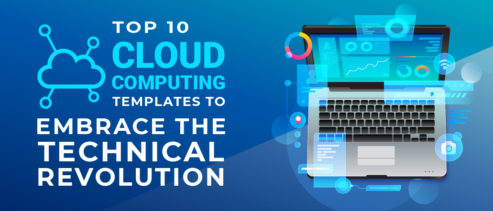 Top 10 Cloud Computing Templates to Embrace The Technical Revolution