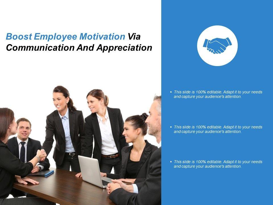Boost Employee Motivation Via Communication And Appreciation