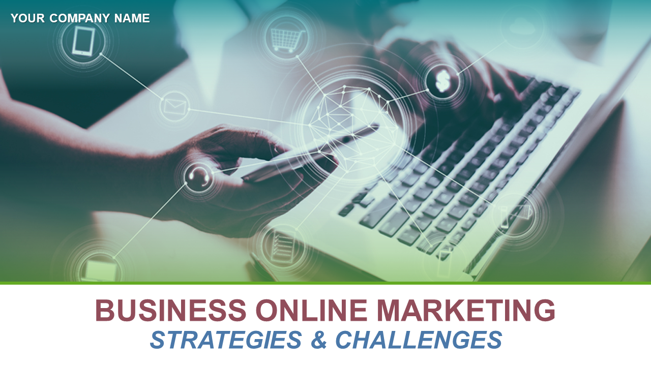 Business Online Marketing Strategies And Challenges PowerPoint Presentation