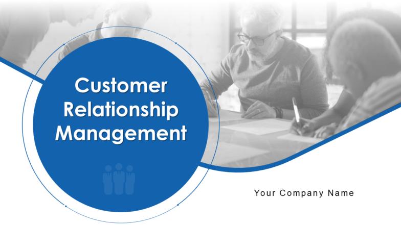 Customer Relationship Management PowerPoint Presentation Slides