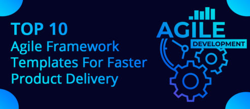 Top 10 Agile Framework Templates For Faster Delivery