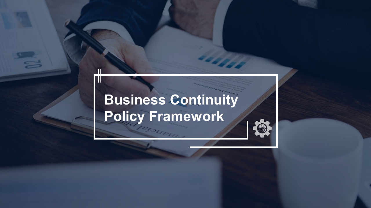 Business Continuity Policy Framework