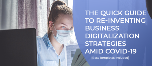 The Quick Guide To Re-Inventing Business Digitalization Strategies Amid COVID-19 [Best Templates Included]