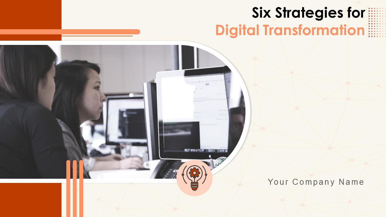 Six Strategies For Digital Transformation