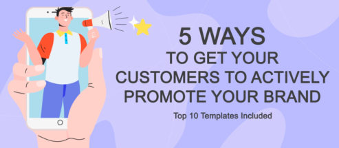 5 Ways to Get Your Customers to Actively Promote Your Brand – Top 10 Templates Included