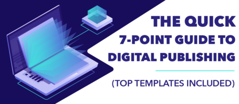 The Quick 7-Point Guide to Digital Publishing (Top Templates Included)