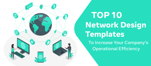 Top 10 Network Design Templates to Increase Your Company's Operational Efficiency