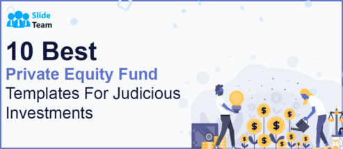 10 Best Private Equity Fund Templates For Judicious Investments