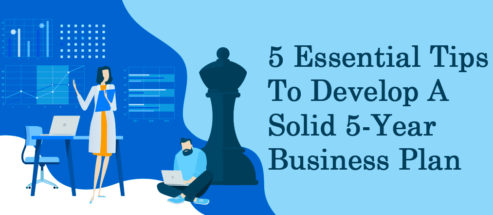 5 Essential Tips To Develop A Solid 5-Year Business Plan