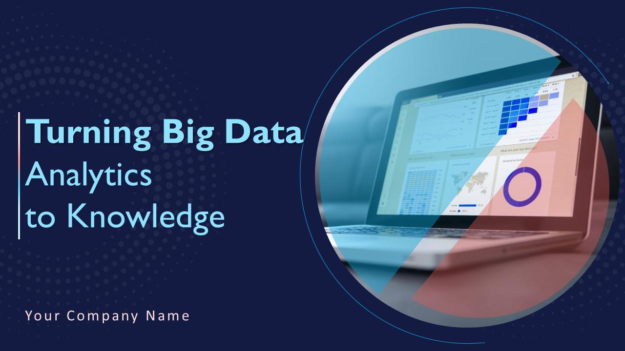 Turning Big Data Analytics To Knowledge