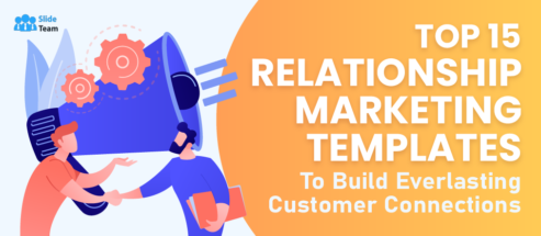 Top 15 Relationship Marketing Templates to Build Everlasting Customer Connections