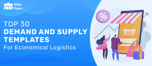 Top 30 Demand and Supply Templates for Economical Logistics