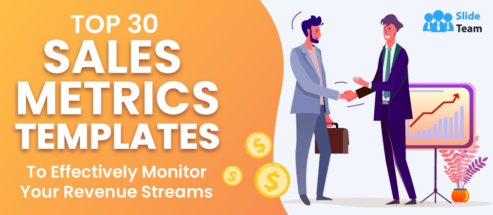 Top 30 Sales Metrics Templates to Effectively Monitor Your Revenue Streams