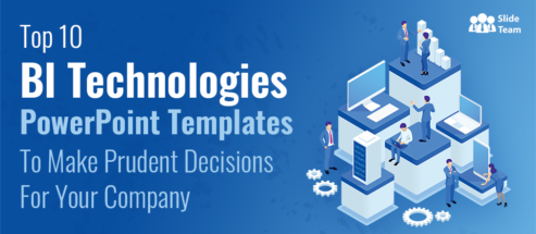 Top 10 BI Technologies PowerPoint Templates To Make Prudent Decisions For Your Company