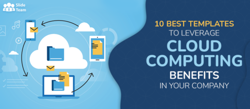 10 Best Templates to Leverage Cloud Computing Benefits in Your Company